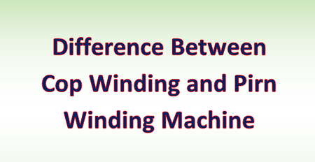 Cop winding and pirn winding machine difference