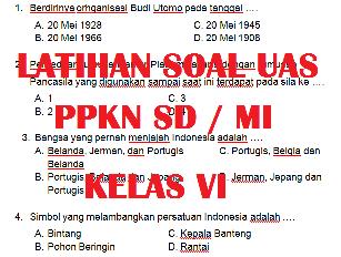 Soal Dan Kunci Jawaban Latihan Ulangan Umum PPKn PKN Kelas 6 Semester 1