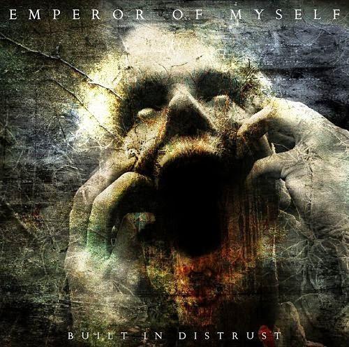 Emperor Of Myself - Built In Distrust