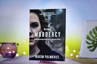 """Joakim Palmkvist - """"Na tropie mordercy"""""""