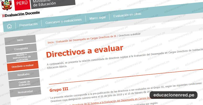 MINEDU: Lista de Directores sujetos a Evaluación del Desempeño en Cargos Directivos de I.E. 2019 (Grupo III) www.minedu.gob.pe