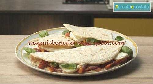 Pronto e postato - Piadina peperonata e bufala ricetta Benedetta Parodi