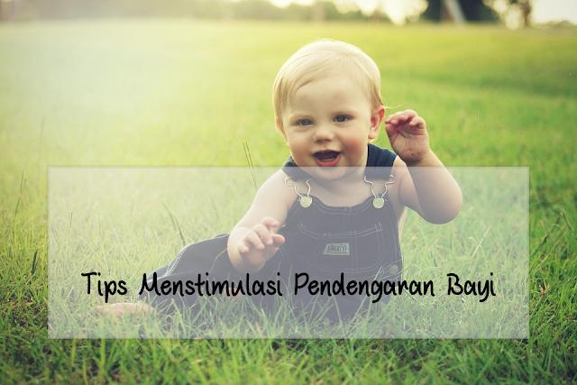 Tips Menstimulasi Pendengaran Bayi