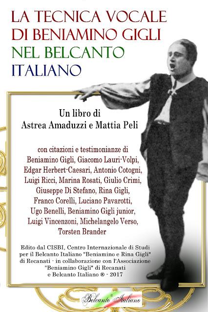 La tecnica vocale di Beniamino Gigli nel Belcanto Italiano - Libro edito dal CISBI - 2017