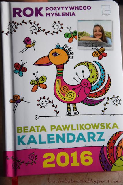 """""""Rok pozytywnego myślenia"""" kalendarz 2016 Beaty Pawlikowskiej"""