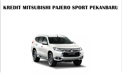 PAKET KREDIT MURAH MITSUBISHI PAJERO SPORT PEKANBARU