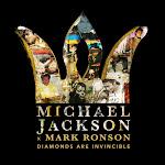 Michael Jackson & Mark Ronson - Michael Jackson x Mark Ronson: Diamonds are Invincible - Single Cover