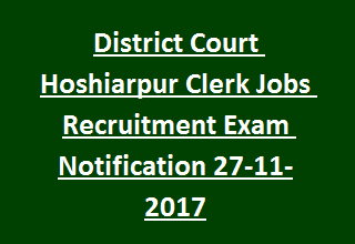 District Court Hoshiarpur Clerk Jobs Recruitment Exam Notification 27-11-2017