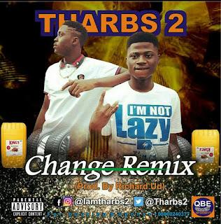 MUSIC:Tharbs2 - Change Remix