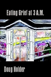 "New  From  Muddy River Books: Eating Grief at 3AM"" by Doug Holder"