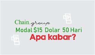Modal $15 Selama 50 hari ke chain.group Apa kabar?