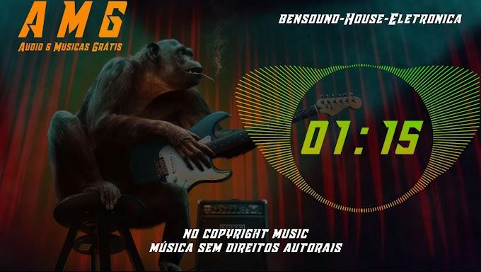 AMG bensound House Eletronica AMG Audio e Músicas Grátis