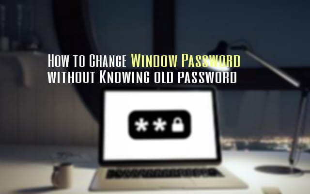 Change window password without knowing current Password