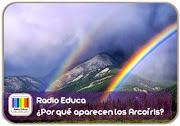 http://www.radioeduca.blogspot.com/2013/03/por-que-aparecen-los-arcoiris.html