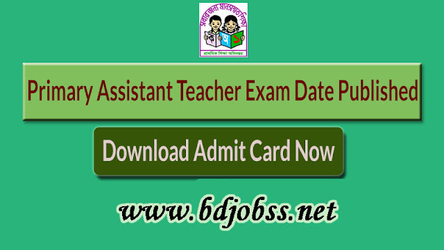 Primary Assistant Teacher Job Exam & Admit Card Download  Bdjobss.net