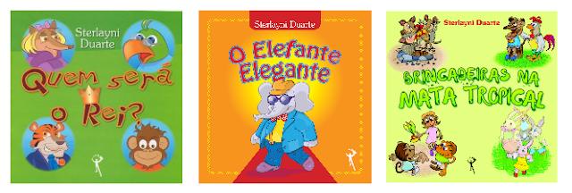 """Livros infantis """"Quem será o Rei"""", o """"Elefante Elegante"""" e """"Brincadeiras na Mata Tropical"""" da escritora Sterlayni Duarte"""