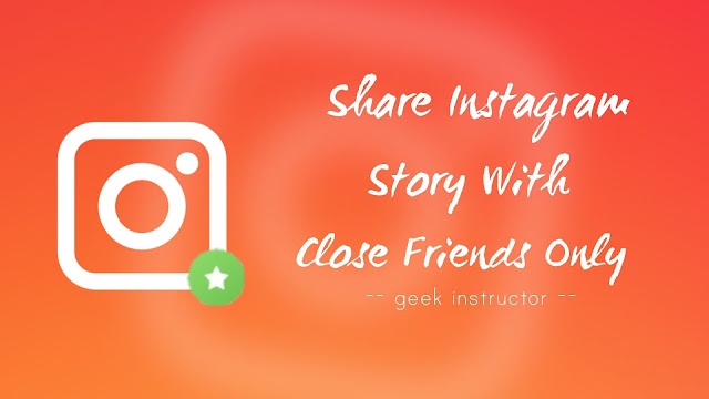Share Instagram story with close friends list