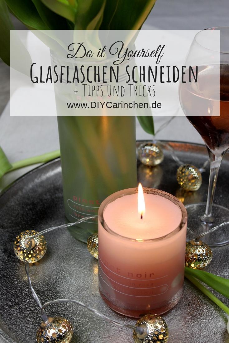 DIY: Glasflaschen sauber schneiden + Tipps und Tricks mit Bree Wein