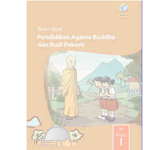Buku Teks Pelajaran untuk digunakan Guru dan Siswa Mata Pelajaran Agama Buddha Buku Agama Buddha Kelas 1 SD/MI Kurikulum 2013 Revisi 2017