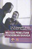 METODE PENELITIAN PENDIDIKAN BAHASA Pengarang : Prof. Dr. Syamsuddin AR, M.S. Penerbit : Rosda