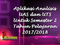 Download Aplikasi Analisis UAS dan UTS Untuk Semester 2 Tahun Pelajaran 2017/2018