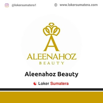Lowongan Kerja Pekanbaru: Aleenahoz Beauty Juni 2021