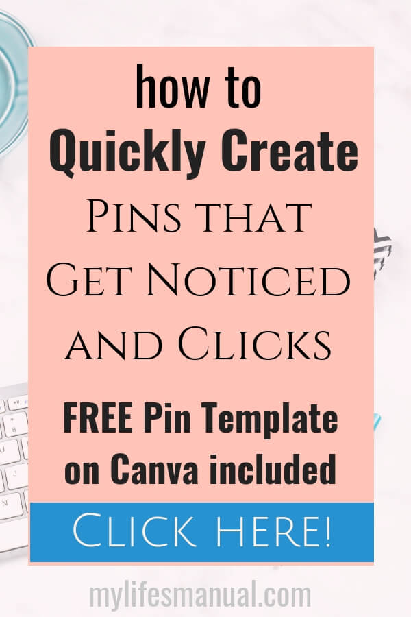 Easy tips to Quickly Create Pins that Get Noticed and Clicks - Plus free Pin Template