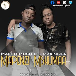 Download Mp3 | Macho Muso ft Maximizer - Mapenzi Mshumaa