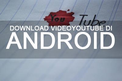 cara download video youtube di hp android dan iphone