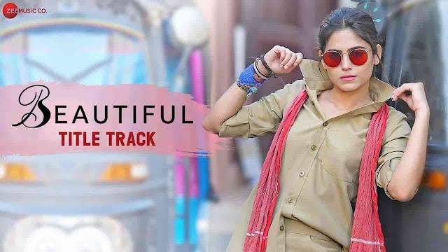Beautiful Title Track Lyrics - Beautiful | Shailey Bidwaikar