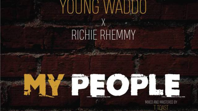 [Song] Young Waddo Ft Richie Rhemmy — My People - www.mp3made.com.ng