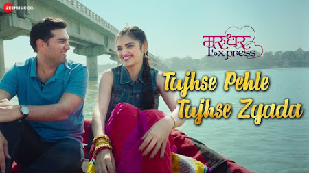 Tujhse Pehle Tujhse Zyada - Marudhar Express (2019)