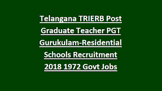 Telangana TSPSC TREIRB Post Graduate Teacher PGT Gurukulam-Residential Schools Recruitment 2018 1972 Govt Jobs Online