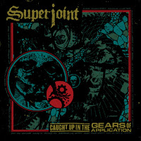 "Superjoint - ""Caught Up In The Gears Of Application"""