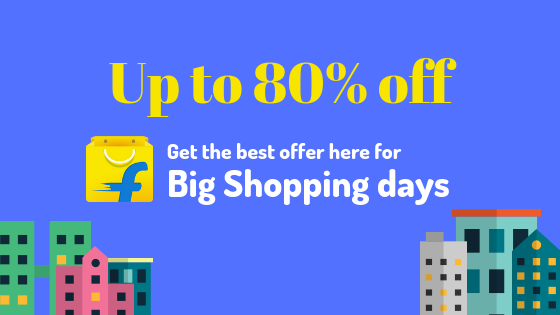 18567e6ef1671e Flipkart Big Shopping days offers-get the best price here