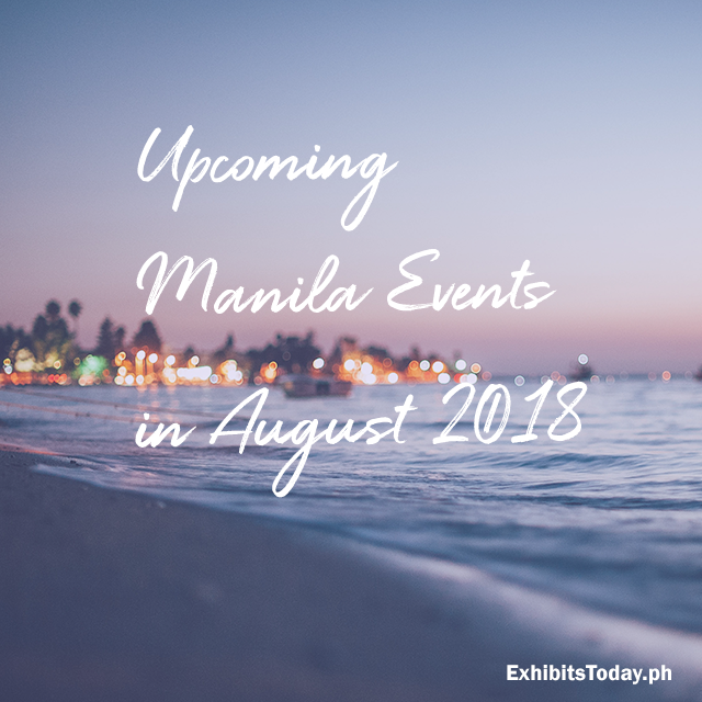 Upcoming Manila Events in August 2018