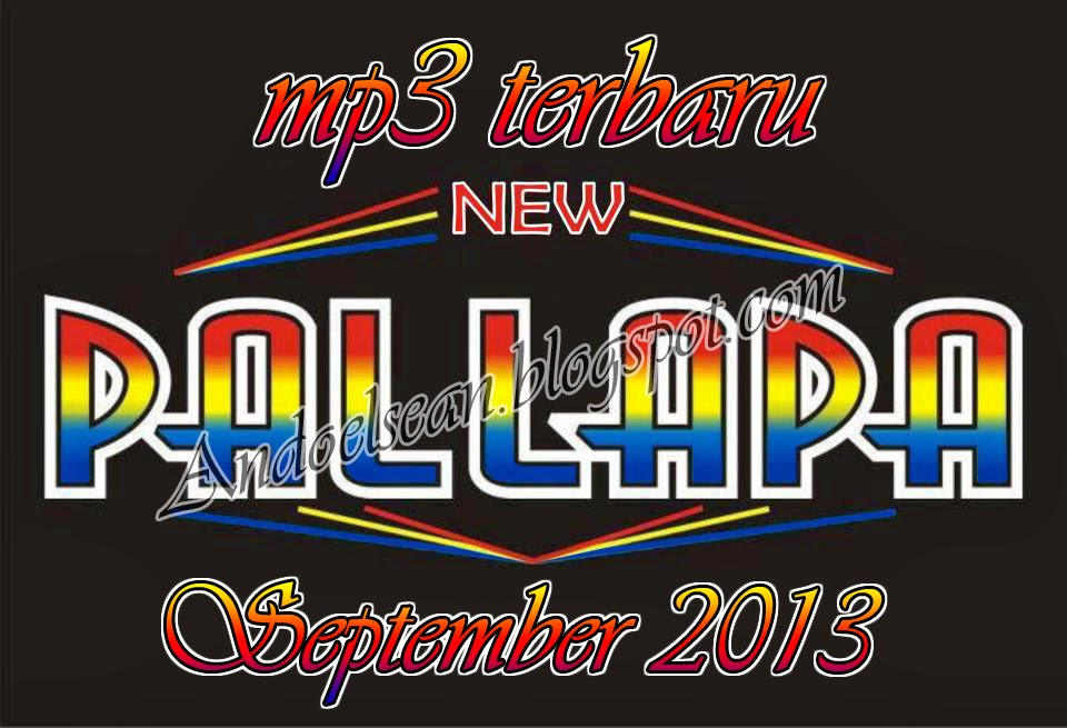 Lagu Padi Terbaru 2013 Lirik Lagu Indonesia Lagu Barat Terbaru Indonesia Song Update Mp3 New Pallapa Terbaru September 2013 Andoelsean
