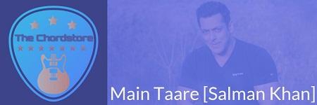 MAIN TAARE Guitar Chords ACCURATE   [SALMAN KHAN] Notebook