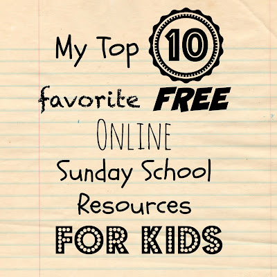My Top 10 favorite free online Sunday School Resources for kids