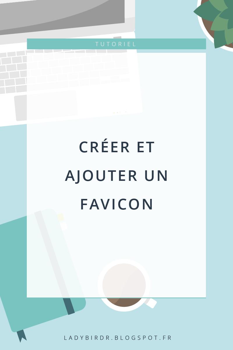 Créer et Ajouter un Favicon sous Blogger