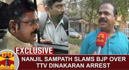 EXCLUSIVE | Nanjil Sampath slams BJP over TTV Dinakaran arrest and Sasikala's Banners removed