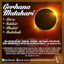 yang akan tiba akan terjadi gerhana Matahari Total di beberapa wilayah di Indonesia Doa Niat Solat Gerhana Matahari Dan Cara Sholat Gerhana