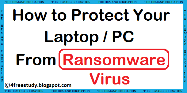 How to protect your Laptop/PC from Ransomeware Virus