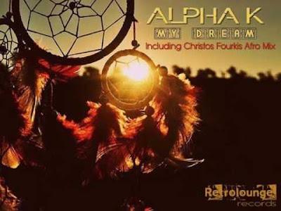 Alpha K - My Dream (Christos Fourkis Afro Mix)