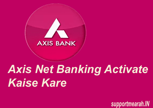 axis net banking activate kaise kare