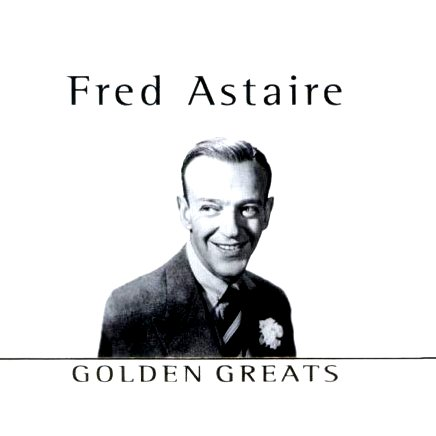 """Fred Astaire - """"Golden greats"""" [2002]"""