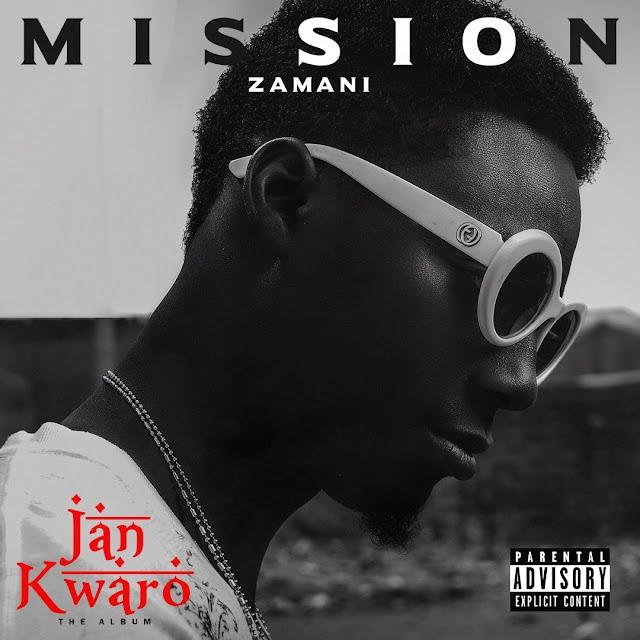 #ALBUM: MISSION ZAMANI- JAN KWARO