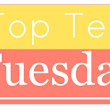 It's Top Ten Tuesday! How have I not read these books yet?