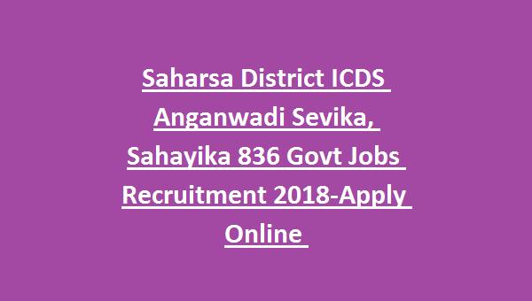 Saharsa District ICDS Anganwadi Sevika/ Sahayika 836 Govt Jobs