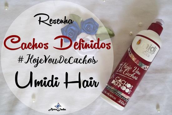 Cachos Definidos Umidi Hair - #HojeVouDeCachos